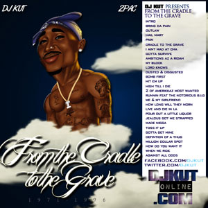 2Pac - From The Cradle To The Grave mixtape