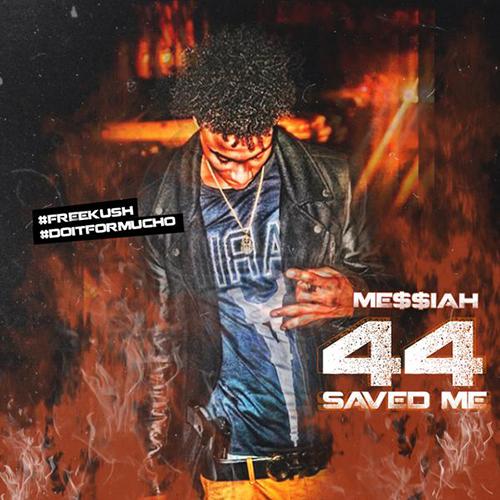 Me$$iah - 44 Saved Me