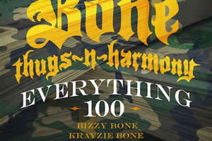 Bone Thugs-n-Harmony – Everything 100