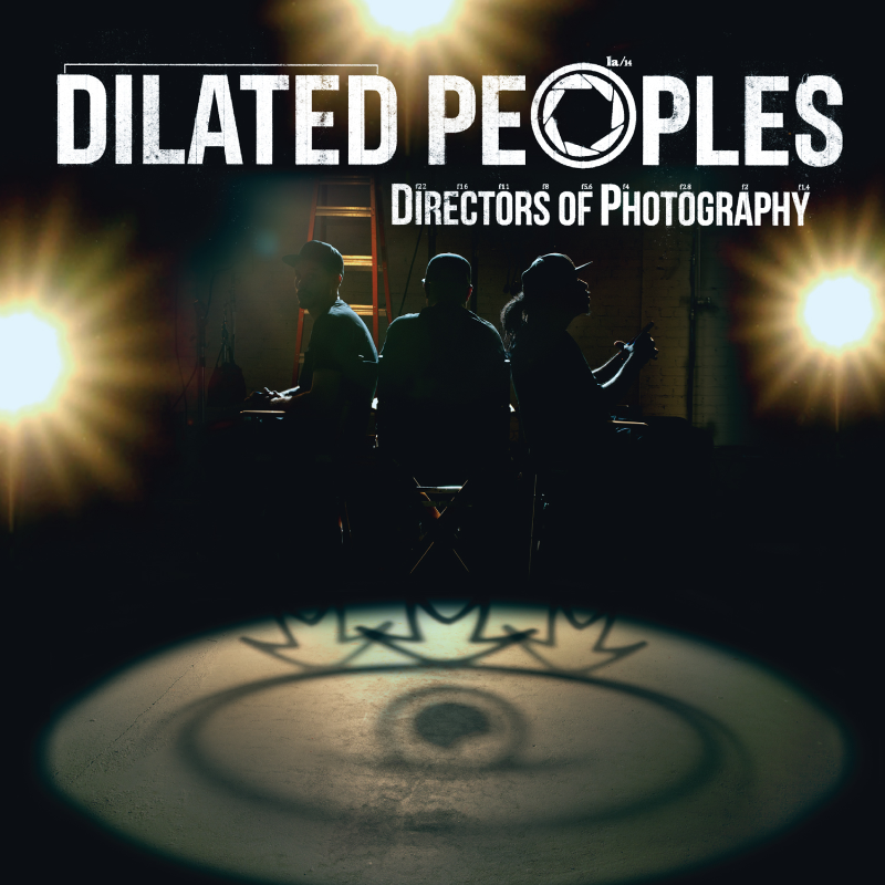 DILATEDPEOPLES_DIRECTORS_OF_PHOTOGRAPHY