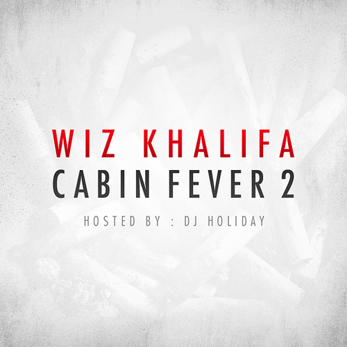 Download Wiz Khalifa - Cabin Fever 2 mixtape