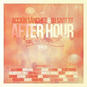 Accion Sanchez & DJ Saot ST - After Hour The Mixtape Sevilla