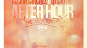 Accion Sanchez & DJ Saot ST – After Hour The Mixtape Sevilla