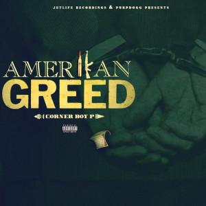 Corner Boy P - Amerikan Greed