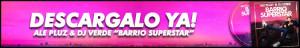 Ale Pluz y Dj Verde - Barrio Superstar
