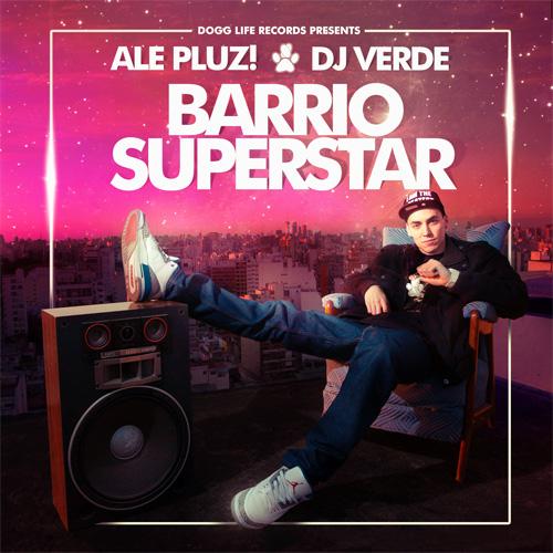 ALe! PLUZ & Dj Verde - Barrio Superstar